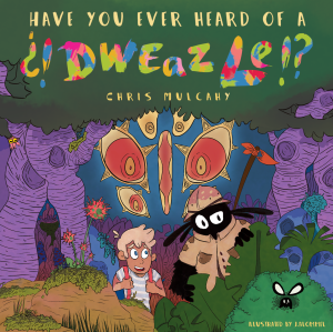 have-you-ever-heard-of-a-dweaezle-cover-web